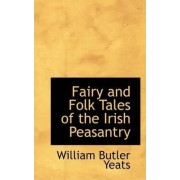 Fairy and Folk Tales of the Irish Peasantry by William Butler Yeats