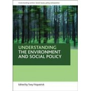 Understanding the Environment and Social Policy by Tony Fitzpatrick