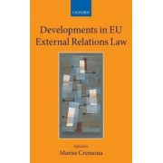 Developments in EU External Relations Law by Marise Cremona