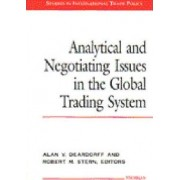 Analytical and Negotiating Issues in the Global Trading System by Alan V. Deardorff