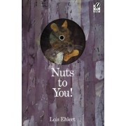Nuts to You! by Lois Ehlert