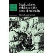 Magic, Science and Religion and the Scope of Rationality by Stanley Jeyaraja Tambiah
