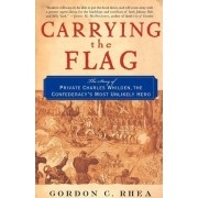 Carrying the Flag by Gordon C. Rhea