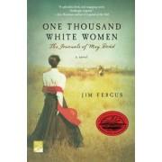Jim Fergus One Thousand White Women: The Journals of May Dodd (Roman)