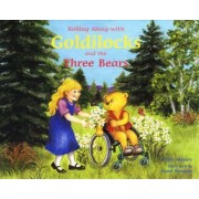 Rolling Along with Goldilocks and the Three Bears by Cindy Meyers