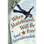 When Skateboards Will Be Free by Saeid Sayrafiezadeh