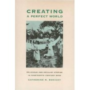 Creating Perfect World by Catherine M. Rokicky