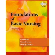 Foundations of Basic Nursing (Book Only) by Lois White