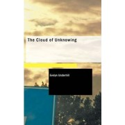 The Cloud of Unknowing by Evelyn Underhill