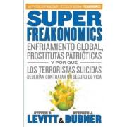 Superfreakonomics by Steve D Levitt