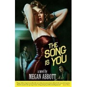 Song is You by Megan E. Abbott