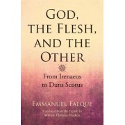 God, the Flesh, and the Other by Emmanuel Falque