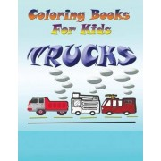 Coloring Books for Kids: Trucks by Speedy Publishing LLC