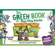 The Green Book of Must Know Stories by Alexander Brown