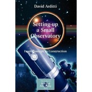 Setting-up a Small Observatory by David Arditti
