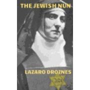 The Jewish Nun: Jew, Atheist, Philosopher, Feminist, Catholic Nun, Martyr, Saint and Co- Patron of Europe.