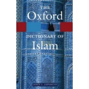The Oxford Dictionary of Islam by John L. Esposito