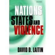 Nations, States, and Violence by David D. Laitin