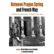 Between Prague Spring and French May by Martin Klimke