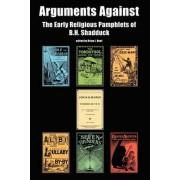 Arguments Against by Rev B H Shadduck