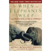 When Elephants Weep by J. Moussaieff Masson