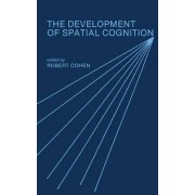 The Development of Spatial Cognition by Robert Cohen