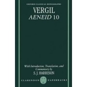 Virgil: Aeneid 10 by Professor of Latin Literature and Fellow and Tutor S J Harrison