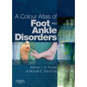 A Colour Atlas of Foot and Ankle Disorders by Michael Edmonds