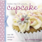 Bake Me I'm Yours... Cupcake by Joan Belgrove