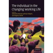 The Individual in the Changing Working Life by Katharina Naswall