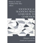 Sociological Traditions from Generation to Generation by Robert K. Merton