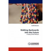 Walking Backwards Into the Future by Camille Norman