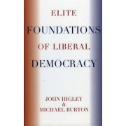 The Elite Foundations of Liberal Democracy by John Higley