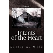 Intents of the Heart by Lezlie A Word