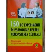 150 De Experimente In Psihologie Pentru Cunoasterea Celuilalt - Serge Ciccotti