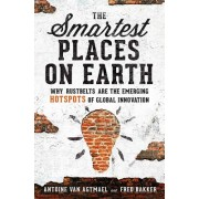 The Smartest Places on Earth: Why Rustbelts Are the Emerging Hotspots of Global Innovation