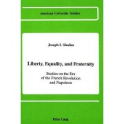 Liberty, Equality, and Fraternity by Joseph I Shulim