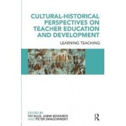 Cultural-historical Perspectives on Teacher Education and Development by Viv Ellis
