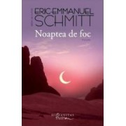 Noaptea de foc - Eric-Emmanuel Schmitt