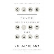 Cure: A Journey Into the Science of Mind Over Body, Paperback