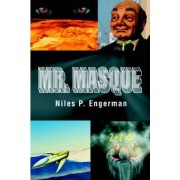 Mr. Masque by Niles P Engerman