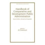 Handbook of Comparative and Development Public Administration by Ali Farazmand