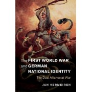 The First World War and German National Identity: The Dual Alliance at War