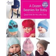 A Dozen Beanies for Baby by Annie's