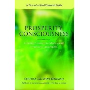 Prosperity Consciousness. Leading Yourself to Money with Conscious Awareness by Chutisa Bowman