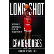 Long Shot: The Struggles and Triumphs of an NBA Freedom Fighter