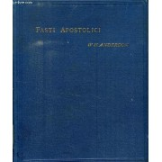 Fasti Apostolici, A Chronological Survey Of The Years Between The Ascension Of Our Lord And The Martyrdom Of Ss. Peter And Paul
