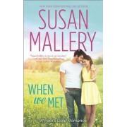 When We Met by Susan Mallery