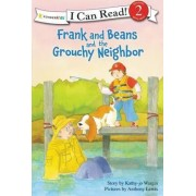 Frank and Beans and the Grouchy Neighbour by Kathy-Jo Wargin