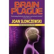 Brain Plague - An Elysium Cycle Novel by Joan Slonczewski